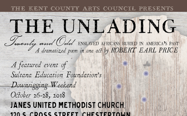 The Kent County Arts Council presents: The UNLADING A Dramatized […]